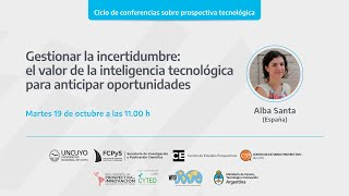 """""""Gestionar la incertidumbre: el valor de la inteligencia tecnológica para anticipar oportunidades"""""""